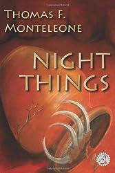 Night Things by Thomas F Monteleone (2011-09-09)