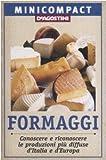 Formaggi. Conoscere e riconoscere le produzioni più diffuse d'Italia e d'Europa
