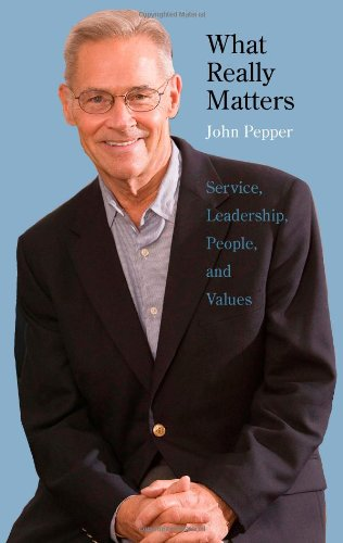 What Really Matters: Service, Leadership, People, and Values
