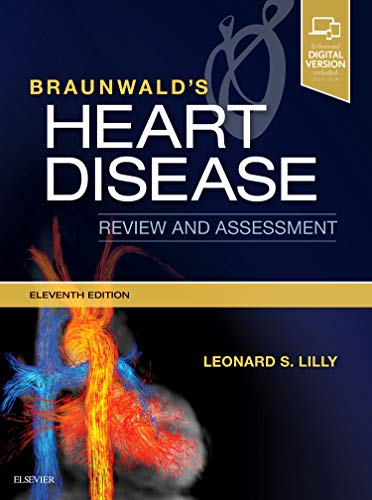 Braunwald's Heart Disease Review and Assessment (Companion to Braunwald's Heart Disease)
