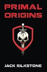 PRIMAL Origins (Volume 1) by Jack Silkstone (2016-03-01)