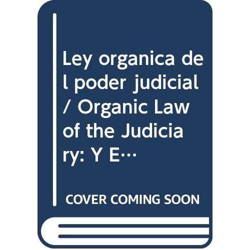 Ley organica del poder judicial / Organic Law of the Judiciary: Y Estatutos Organicos