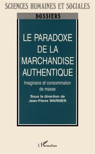 Le Paradoxe de la marchandise authentique