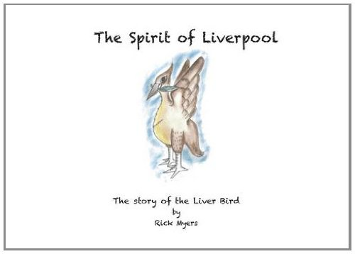 The Spirit of Liverpool: The Story of the Liver Bird