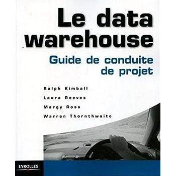 Le data warehouse : Guide de conduite de projet