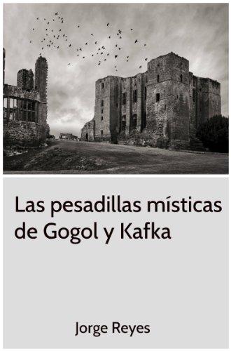 Las pesadillas místicas de Gogol y Kafka por Jorge Reyes