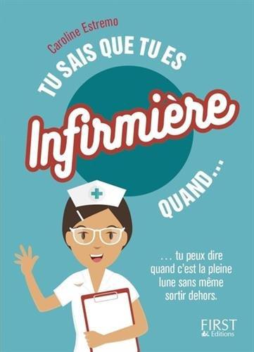 Tu sais que tu es infirmière par Caroline ESTREMO