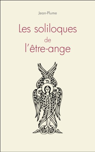 Lire un Les soliloques de l'être-ange epub, pdf