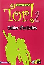 Tor ! 2 - Allemand - Niveau A2 - Cahier d'activités