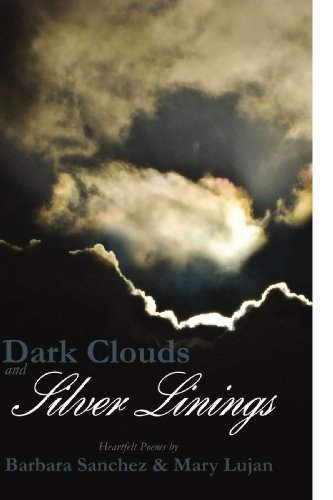 Dark Clouds and Silver Linings: Hearfelt Poems