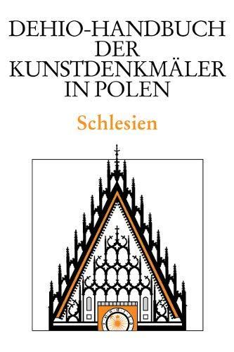 Schlesien (Dehio - Handbuch der Kunstdenkmäler in Polen)
