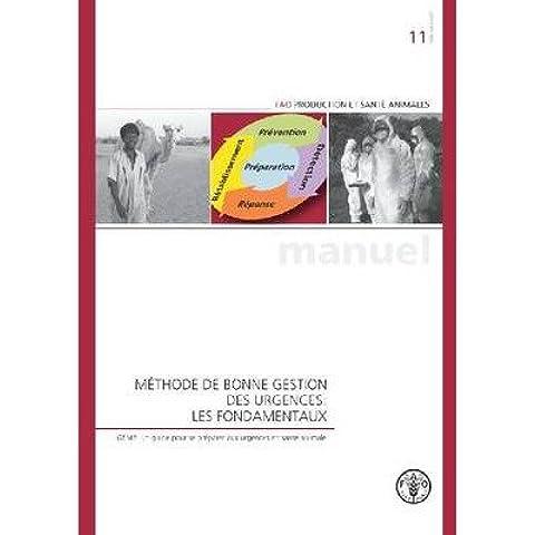 Methode de Bonne Gestion Des Urgences: Les Fondamenteaux: Gemp: Un Guide Pour Se Preparer Aux Urgences En Sante Animale (Etudes Fao: Production Et Sante Animales) (Paperback) - Common