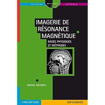 Imagerie de résonance magnétique : Bases physiques et méthodes