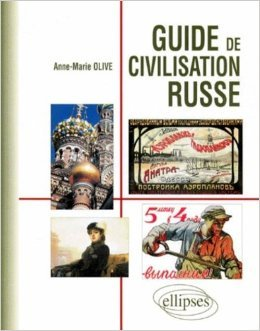 Guide de civilisation russe de Anne-Marie Olive ( 1 mars 1998 )