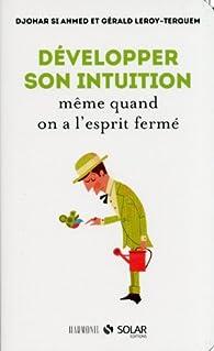 Développer son intuition même quand on a l'esprit fermé par Gérald Leroy-Terquem