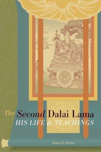 The Second Dalai Lama: His Life and Teachings by Glenn H. Mullin (2005-09-02)