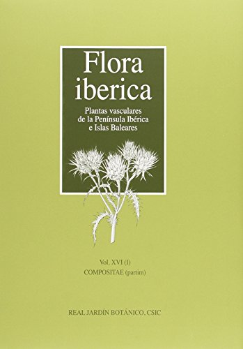 Flora iberica. Plantas vasculares de la península ibérica e islas Baleares: Flora iberica. Vol. XVI/1: Compositae (partim): 16