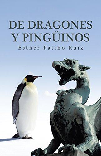 De dragones y pingüinos por Esther Patiño Ruiz
