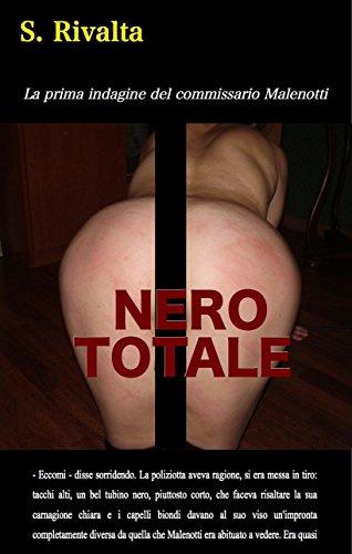 Nero Totale: La prima indagine del commissario Malenotti
