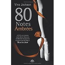 La Trilogie 80 notes, Tome : 80 Notes ambrées
