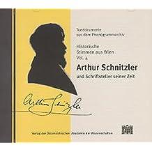 Historische Stimmen aus Wien / Arthur Schnitzler und Schriftsteller seiner Zeit (Tondokumente des Phonogrammarchivs, Band 4)