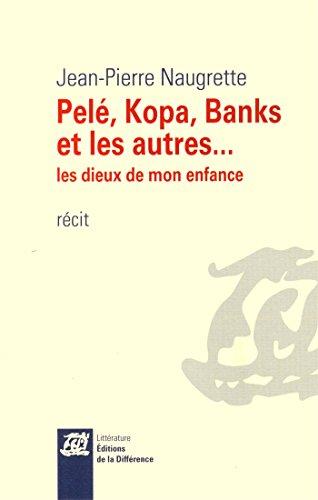 Pelé, Kopa, Banks et les autres. : Les dieux de mon enfance
