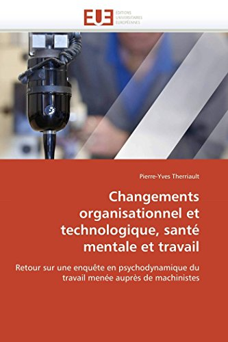 Changements organisationnel et technologique, santé mentale et travail par Pierre-Yves Therriault