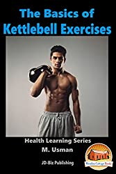 The Basics of Kettlebell Exercises (Health Learning Series Book 35) (English Edition)