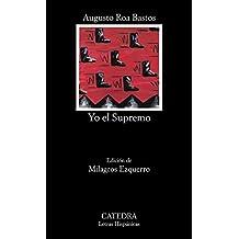 Yo, el supremo (Letras Hispánicas)