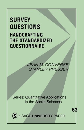 Survey Questions: Handcrafting the Standardized Questionnaire (Quantitative Applications in the Social Sciences) by Jean M. Converse (1986-09-01)