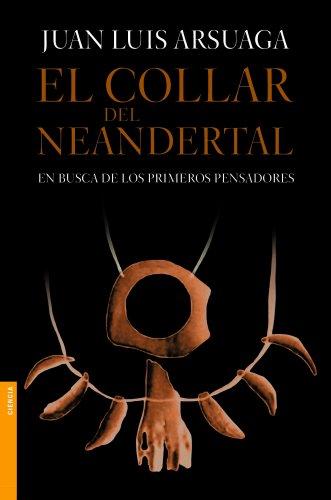 El collar del neandertal (Divulgación. Ciencia) por Juan Luis Arsuaga