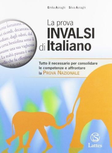 La prova INVALSI di italiano. Senza soluzioni. Per la Scuola media