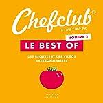 Le best of Chefclub - Volume 2, Des recettes et des vidéos extraordinaires de Chefclub