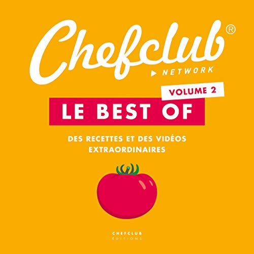 Le best of Chefclub : Volume 2, Des recettes et des vidéos extraordinaires