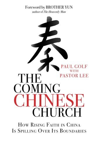 The Coming Chinese Church: How Rising Faith in China is Spilling Over Its Boundaries by Paul Golf (2013-11-27) par Paul Golf;Pastor Lee