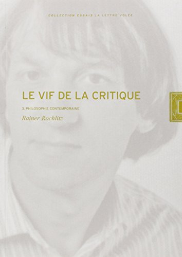 Le vif de la critique : Tome 3, Philosophie contemporaine