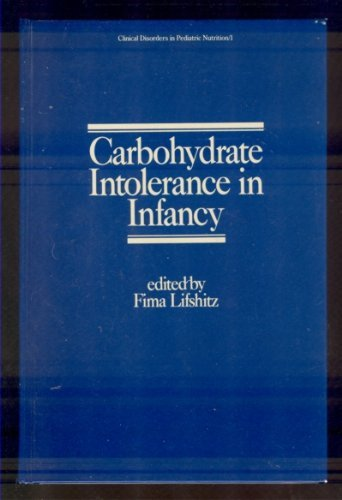Carbohydrate intolerance in infancy (Clinical disorders in pediatric nutrition) par .