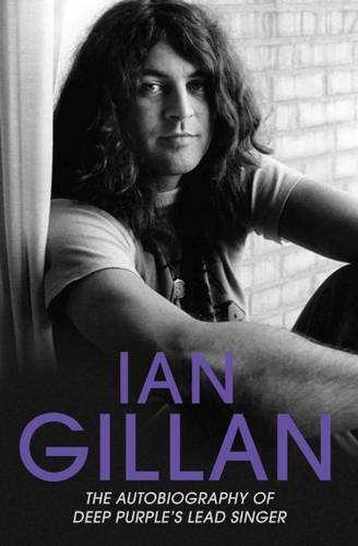 Ian Gillan: The Autobiography of Deep Purple's Singer