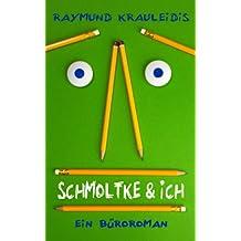 Schmoltke & Ich: Ein Büroroman