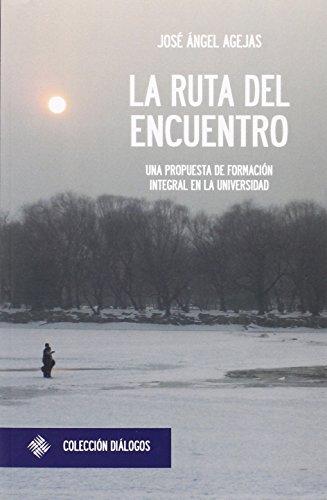 La ruta del encuentro (Diálogos) por José Ángel Agejas