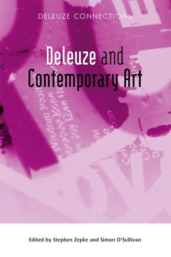 Deleuze and Contemporary Art (Deleuze Connections EUP) by Edinburgh University Press (2010-05-27)