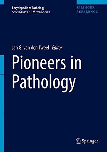 Pioneers in Pathology (Encyclopedia of Pathology)