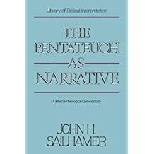 PENTATEUCH AS NARRATIVE SC: A Biblical-Theological Commentary