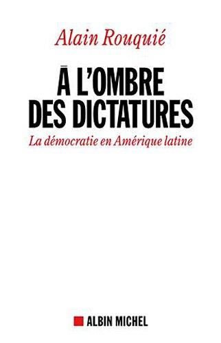 A l'ombre des dictatures : La dmocratie en Amrique latine