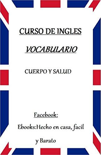 VOCABULARIO DE INGLES: EL CUERPO Y LA SALUD (Spanish Edition)