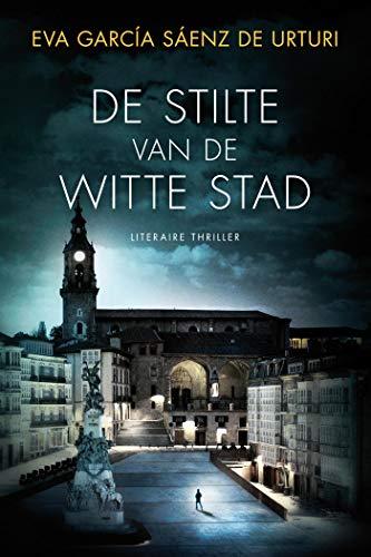De stilte van de witte stad (Dutch Edition)