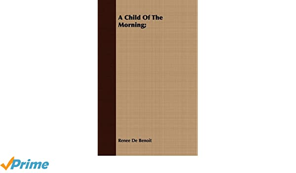 Buy A Child Of The Morning Book Online At Low Prices In India A