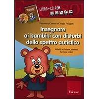 Insegnare ai bambini con disturbi dello spettro autistico. Schede operative su lettere, numeri, forme e colori. Con CD-ROM - Colori Scheda Libro