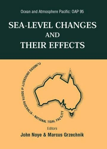 Sea Level Changes And Their Effects, Ocean And Atmosphere Pacific: Oap 95 (Ocean Engineering)