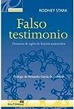 FALSO TESTIMONIO. DENUNCIA DE SIGLOS DE HISTORIA ANTICATOLICA